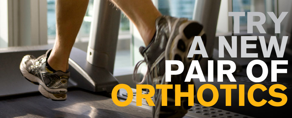Try a New Pair of Orthotics